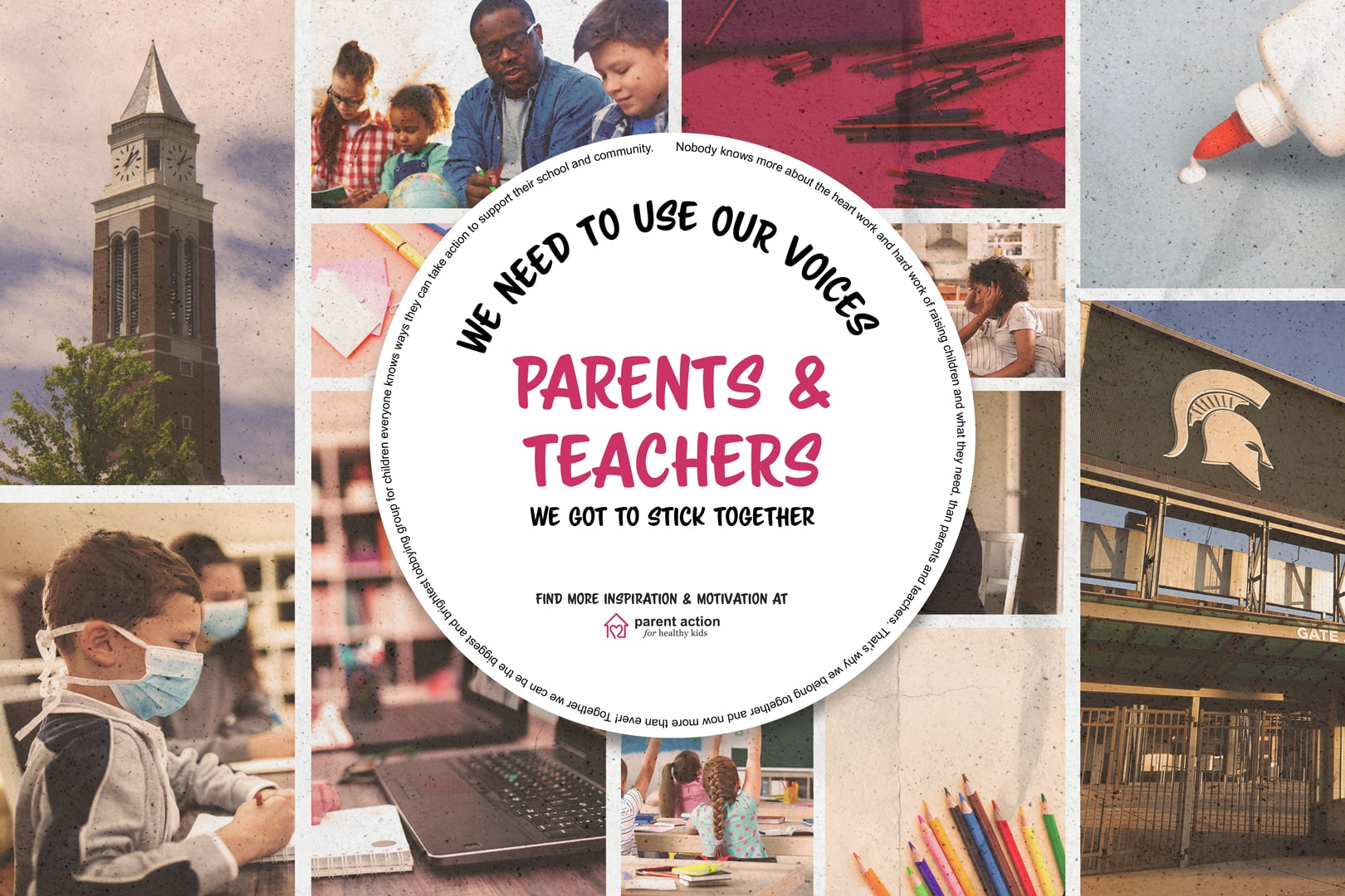 Parents and Teachers we have got to stick together