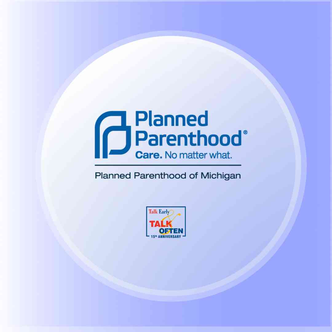 planned parenthood of michigan and talk early talk often collaborate