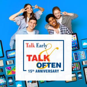Teens, Technology and Talk Early and Talk Often Program present a webinar.