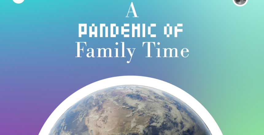 A_Pandemic_of_family_time2